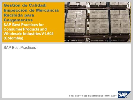 Gestión de Calidad: Inspección de Mercancía Recibida para Cargamentos SAP Best Practices for Consumer Products and Wholesale Industries V1.604 (Colombia)