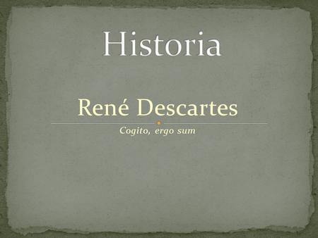 difficulties of rene descartes cogito Cogito, ergo sum a key to understanding rené descartes' most famous line  should the one brother's thoughts introduce difficulties in his marriage,.