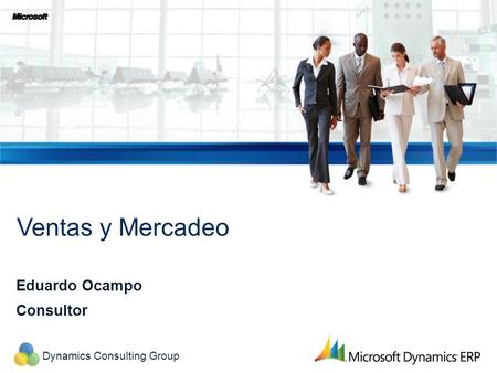 Dynamics Consulting Group Eduardo Ocampo Consultor Ventas y Mercadeo.
