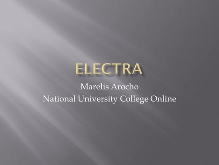 Marelis Arocho National University College Online.