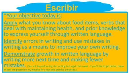 Escribir *You can get creative. You can write in the first person which means you are the character, you can use the third person which means you are talking.