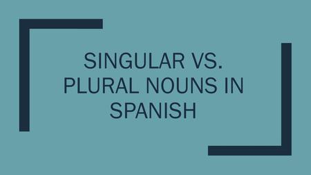 "SINGULAR VS. PLURAL NOUNS IN SPANISH. Regla #1- Rule #1 ■Add an ""s"" to nouns that end in a vowel ■La casa ------ las casas ■El zapato ------ los zapatos."