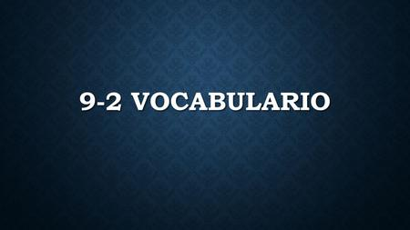9-2 VOCABULARIO. MANDAR INVITACIONES To send invitations To send invitations.