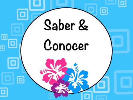 "Saber & Conocer. saber & conocer both words mean ""to know."""