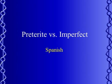 "Preterite vs. Imperfect Spanish Preterite or Imperfect? You've probably realized that Spanish has lots of tricky ""pairs"": Ser/estar Por/para Masculine/feminine."
