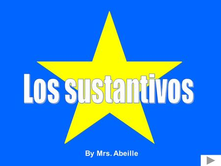 - By Mrs. Abeille. DefinitionGender Rules for Plural click Los sustantivos (nouns) mabeille.