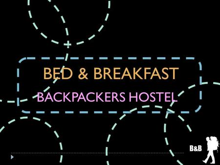 BED & BREAKFAST BACKPACKERS HOSTEL B&B.