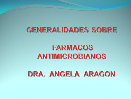 FARMACOS ANTIMICROBIANOS