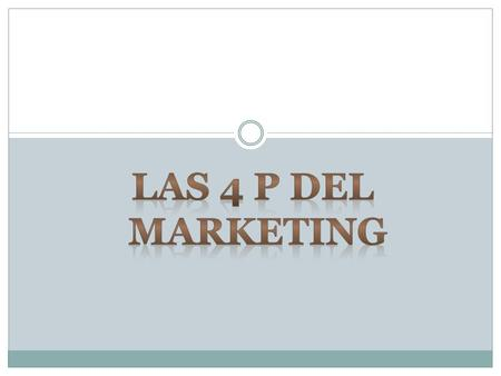 Las 4P del Marketing o el marketing mix son las herramientas que utiliza la empresa para implantar las estrategias de Marketing y alcanzar los objetivos.