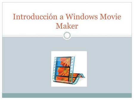 Introducción a Windows Movie Maker. Windows Movie Maker es una característica de los Sistemas operativos de Microsoft (Xp,vista, 7) que permite crear.