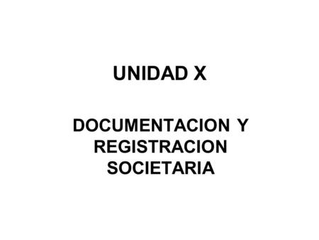 DOCUMENTACION Y REGISTRACION SOCIETARIA