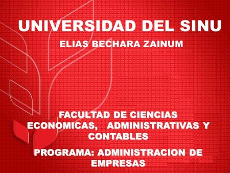 UNIVERSIDAD DEL SINU ELIAS BECHARA ZAINUM