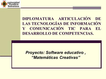 "Proyecto: Software educativo , ""Matemáticas Creativas"""