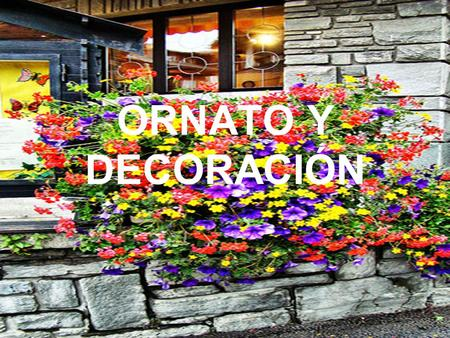 ORNATO Y DECORACIÓN.