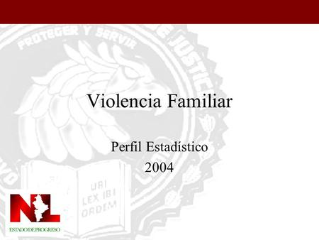 Violencia Familiar Perfil Estadístico 2004. Violencia Familiar Incidencia por mes.