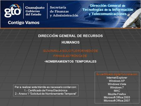 DIRECCIÓN GENERAL DE RECURSOS HUMANOS HUMANOS Su certificado digital funciona con: Internet Explorer Windows XP Windows Vista Windows 7 MAC Mozilla Firefox.