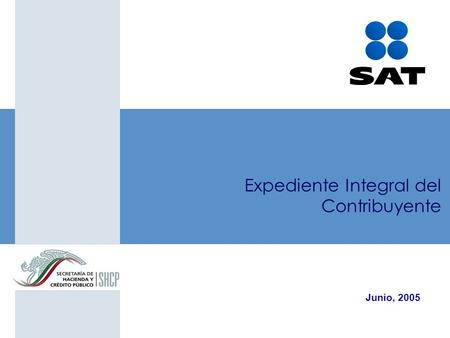 Expediente Integral del Contribuyente Junio, 2005.
