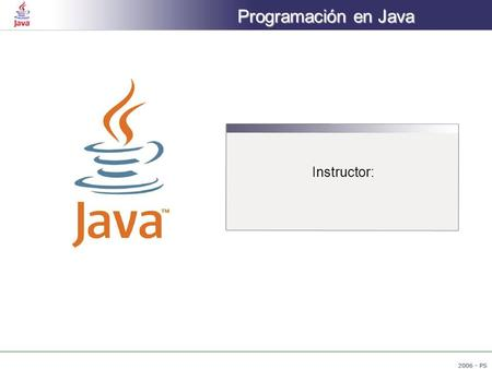 Programación en Java Instructor:.