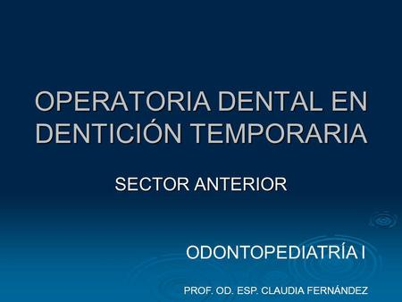 OPERATORIA DENTAL EN DENTICIÓN TEMPORARIA