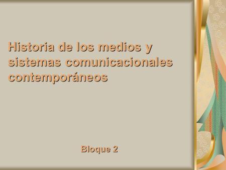 Historia de los medios y sistemas comunicacionales for Caracteristicas de los contemporaneos