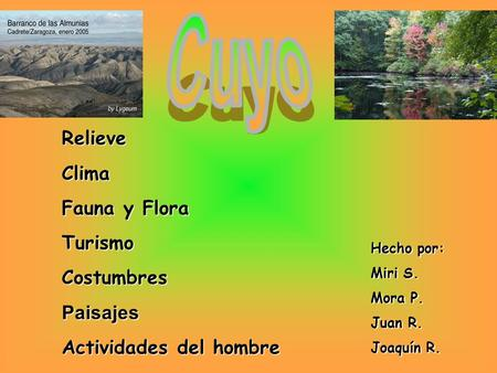 Cuyo Relieve Clima Fauna y Flora Turismo Costumbres Paisajes