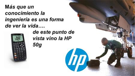 © Copyright 2012 Hewlett-Packard Development Company, L.P. The information contained herein is subject to change without notice. 1 Más que un conocimiento.