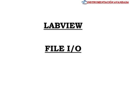 LABVIEW FILE I/O CLASE 5.