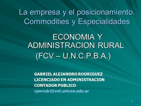 La empresa y el posicionamiento. Commodities y Especialidades