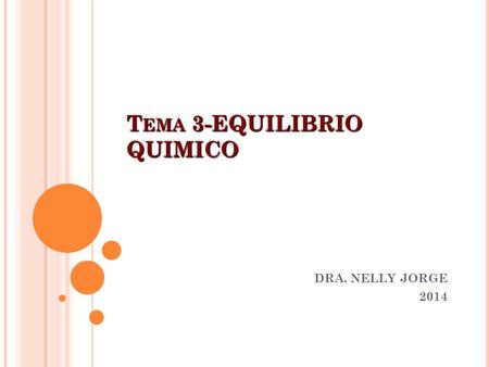 T EMA 3-EQUILIBRIO QUIMICO DRA. NELLY JORGE 2014.