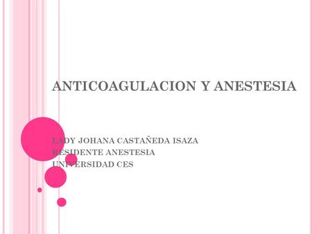 ANTICOAGULACION Y ANESTESIA