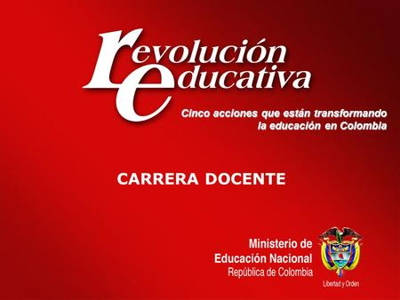 CARRERA DOCENTE Cinco acciones que están transformando