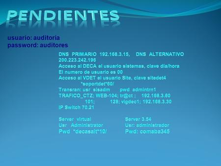 Usuario: auditoria password: auditores.