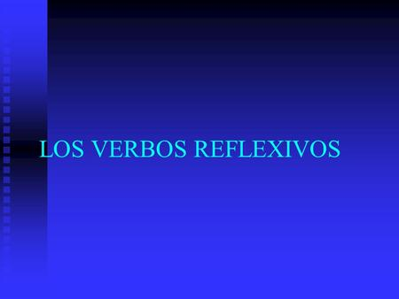 LOS VERBOS REFLEXIVOS Los Verbos Reflexivos  A reflexive verb in Spanish consists of 2 parts:  LAVARSE = to wash oneself 1) the main verb: lavar 1)
