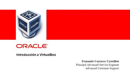1 Copyright © 2012, Oracle and/or its affiliates. All rights reserved.Insert Information Protection Policy Classification from Slide 8 Fernando Carrasco.