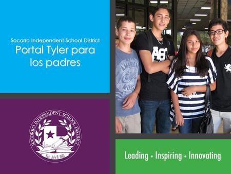Socorro Independent School District Portal Tyler para los padres.