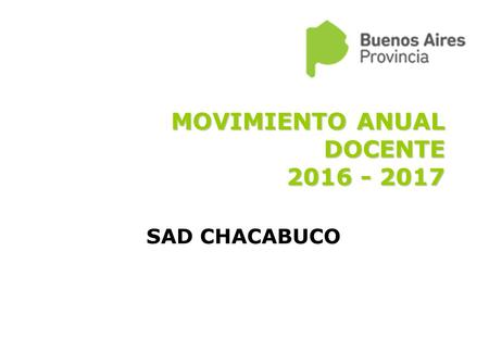 MOVIMIENTO ANUAL DOCENTE 2016 - 2017 SAD CHACABUCO.