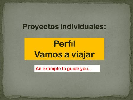 Proyectos individuales: An example to guide you...