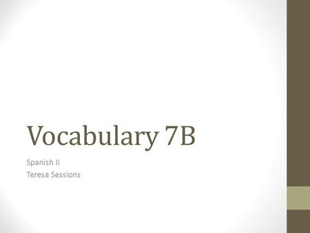 Vocabulary 7B Spanish II Teresa Sessions. Al aire libre.