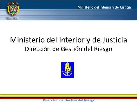 Oficina para la gestion del riesgo y de desastres for Direccion de ministerio de interior y justicia