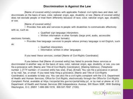 Discrimination is Against the Law [Name of covered entity] complies with applicable Federal civil rights laws and does not discriminate on the basis of.