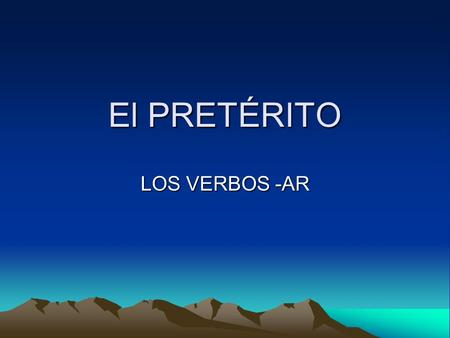 El PRETÉRITO LOS VERBOS -AR. Uses of the preterite The preterit is used to describe a completed past event. It has a definite beginning and ending in.