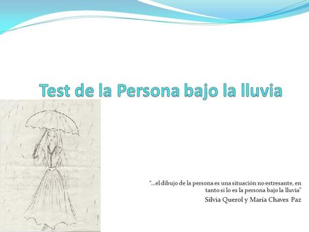 TEST PERSONA BAJO LA LLUVIA APLICACIONES DEL TEST Puede ser