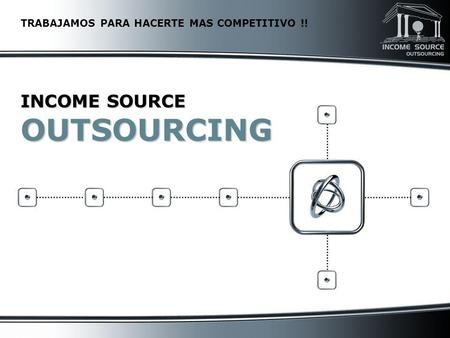 INCOME SOURCE OUTSOURCING