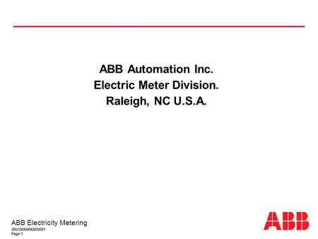 3BUSXXXXXXR0001 Page 1 ABB Electricity Metering ABB Automation Inc. Electric Meter Division. Raleigh, NC U.S.A.