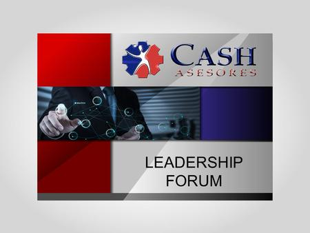 LEADERSHIP FORUM.