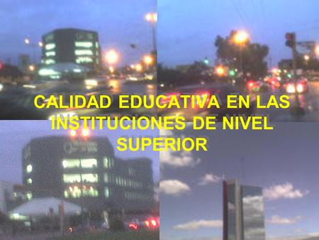 CALIDAD EDUCATIVA EN LAS INSTITUCIONES DE NIVEL SUPERIOR