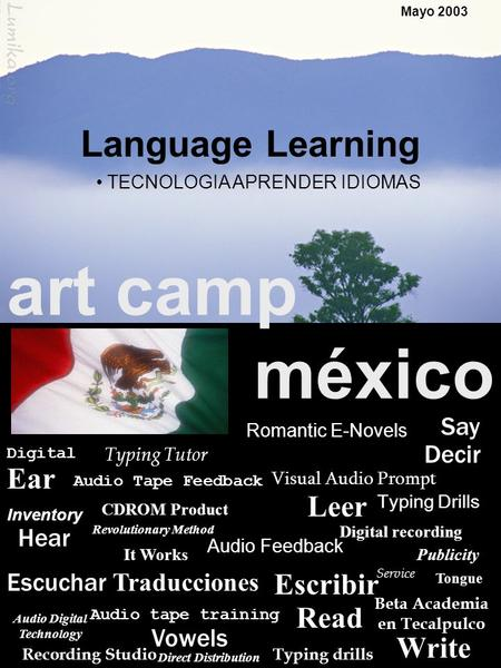 TAXCO, MEXICO Mayo 2003 Language Learning art camp méxico Audio tape training Typing drills CDROM Product Inventory Audio Digital Technology Ear It Works.