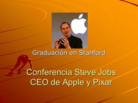 Conferencia Steve Jobs CEO de Apple y Pixar Graduación en Stanford.