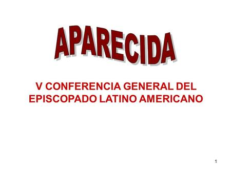 1 V CONFERENCIA GENERAL DEL EPISCOPADO LATINO AMERICANO.