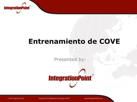 Entrenamiento de COVE Presented by:.